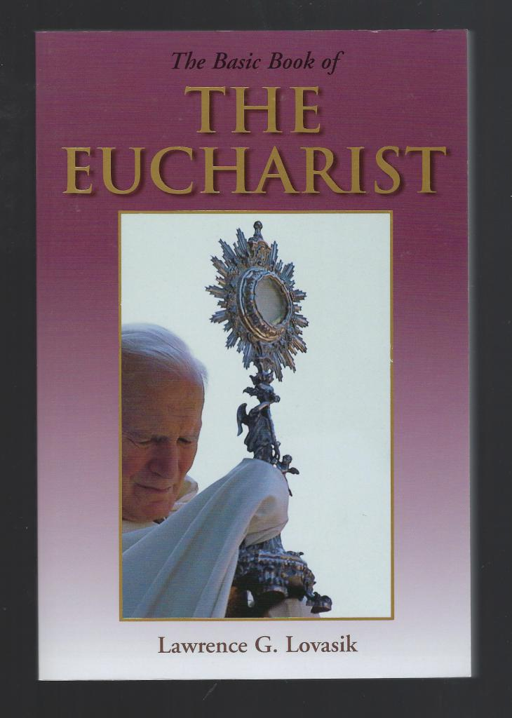 The Basic Book of the Eucharist, Lawrence G. Lovasik