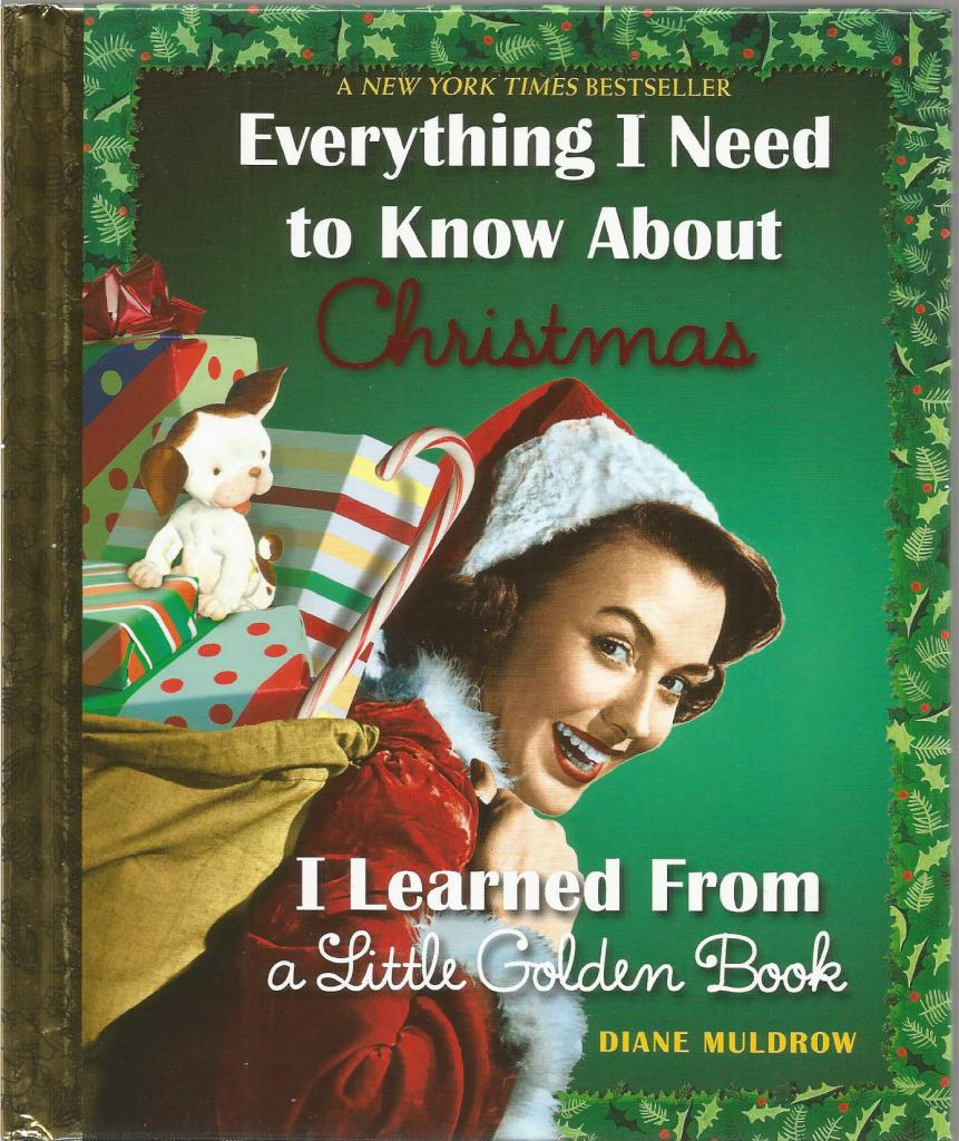 Everything I Need to Know About Christmas I Learned From a Little Golden Book, Diane Muldrow