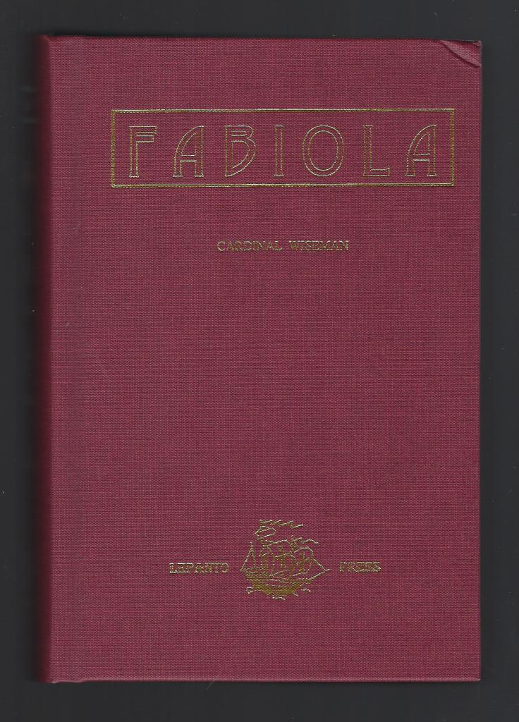 Fabiola, or the Church of the Catacombs (Reprint of 1854 publication in the Popular Catholic Library series), Nicholas Patrick Cardinal Wiseman