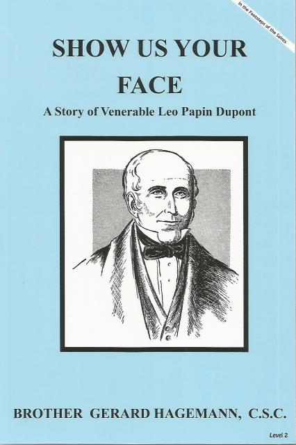 Image for Show Us Your Face A Story of Venerable Leo Papin Dupont (Like New) (In The Footsteps of the Saints (Level 2))