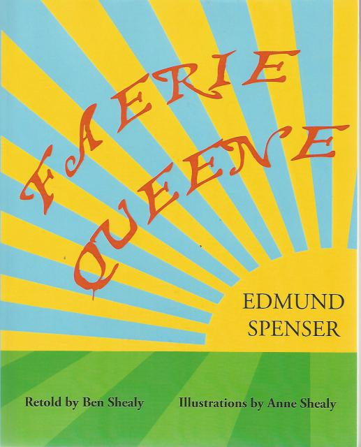Faerie Queene, Edmund Spenser; Ben Shealy; Anne Shealy [Illustrator]