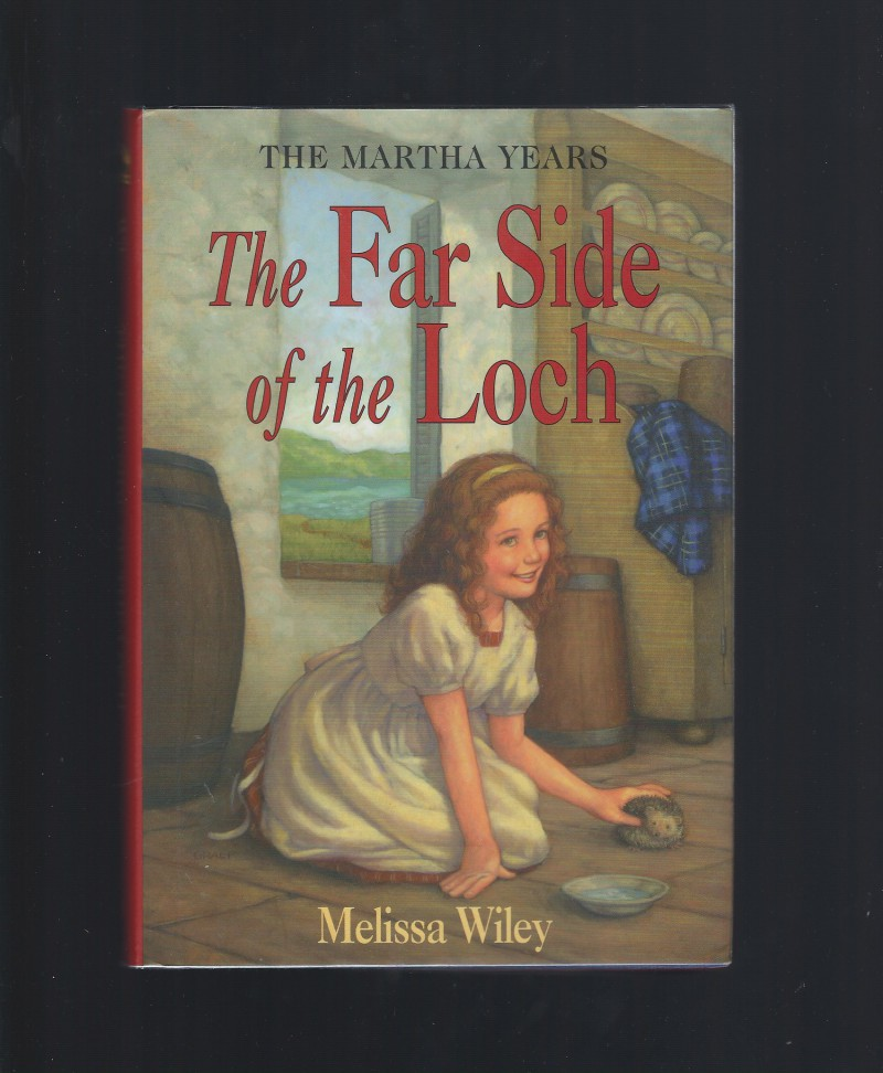 Author Signed The Far Side of the Loch 1st Print Out of Print Hardback/Dust Jacket (Little House Martha Years) Melissa Wiley, Melissa Wiley