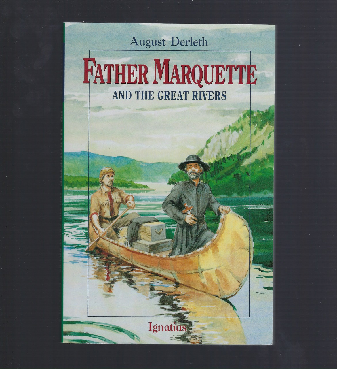 Father Marquette and the Great Rivers (Lk New) Vision Books, August William Derleth; Illustrator-H. Lawrence Hoffman