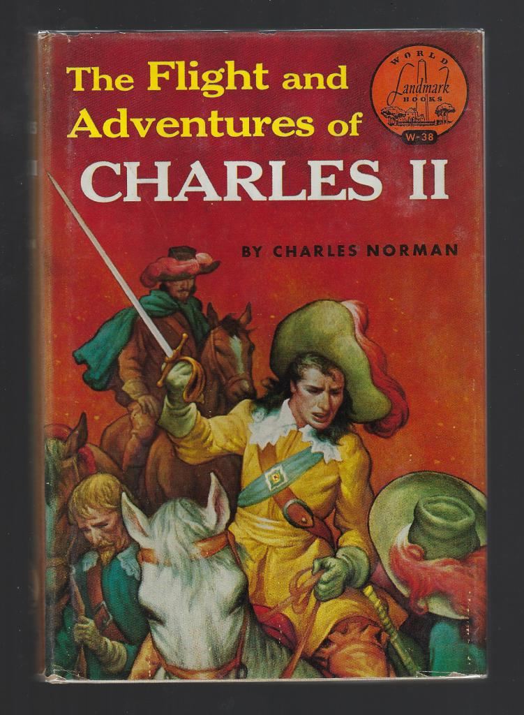 The Flight and Adventures of Charles II Landmark #W-38, Charles Norman; Illustrator-C. Walter Hodges