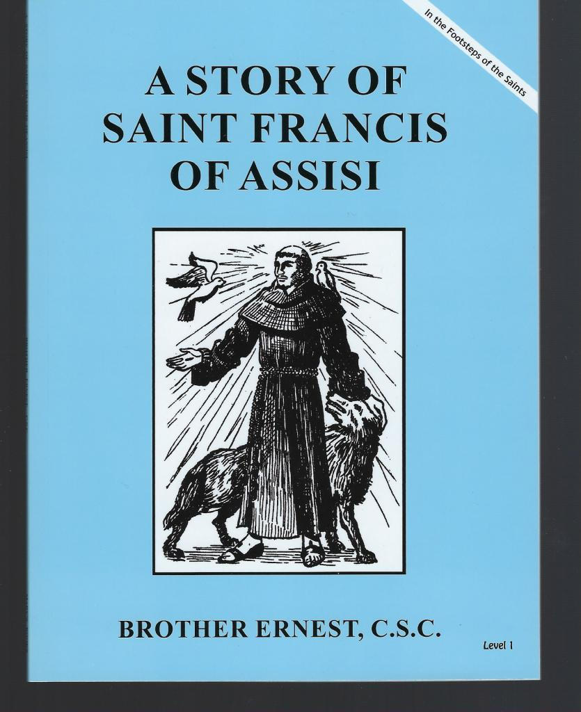 A Story of Saint Francis of Assisi (Footsteps of the Saints), Brother Ernest, C.S.C.