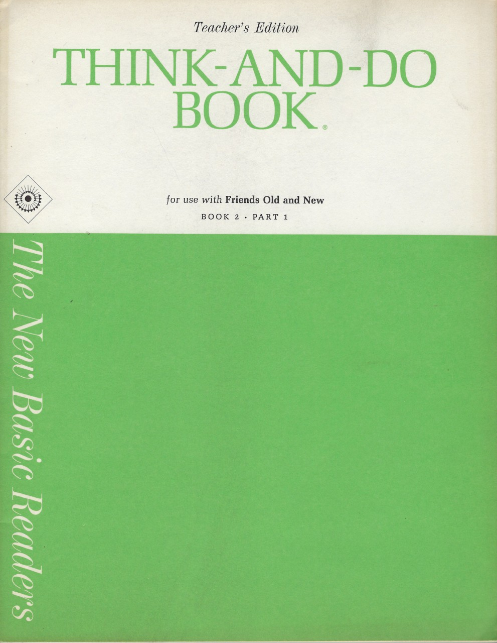 Think and Do Book Teacher's Edition Friends Old and New 1965 Dick & Jane, Gray, William S. & Monroe, Marion
