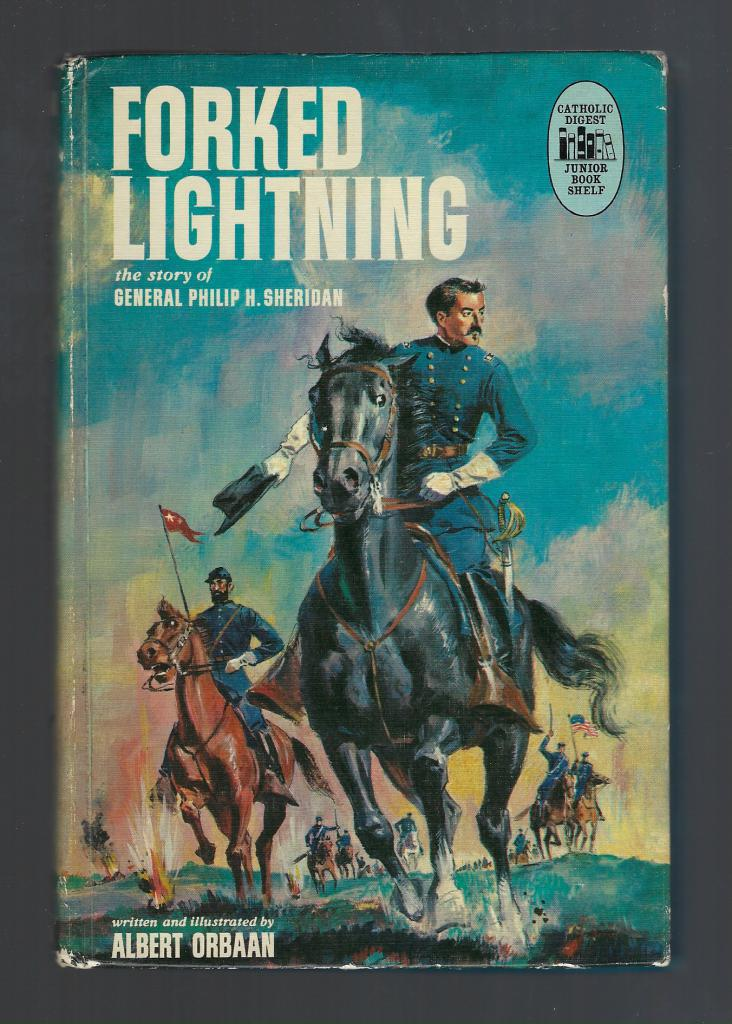 Forked Lightning: The Story of General Philip H. Sheridan, (Credo Books), Orbaan, Albert