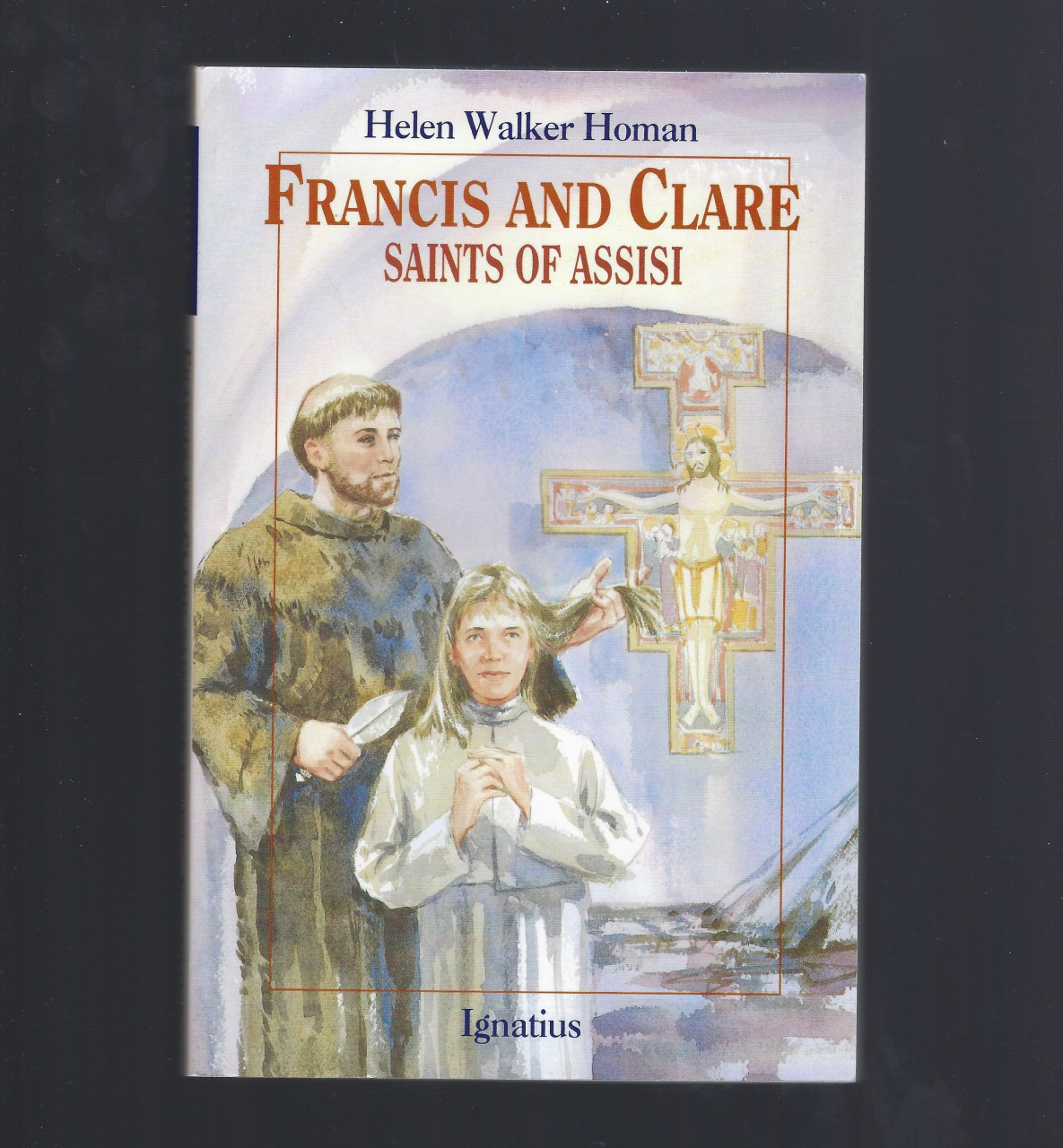 Francis and Clare Saints of Assisi (VG) (Vision Book Series), Helen Walker Homan