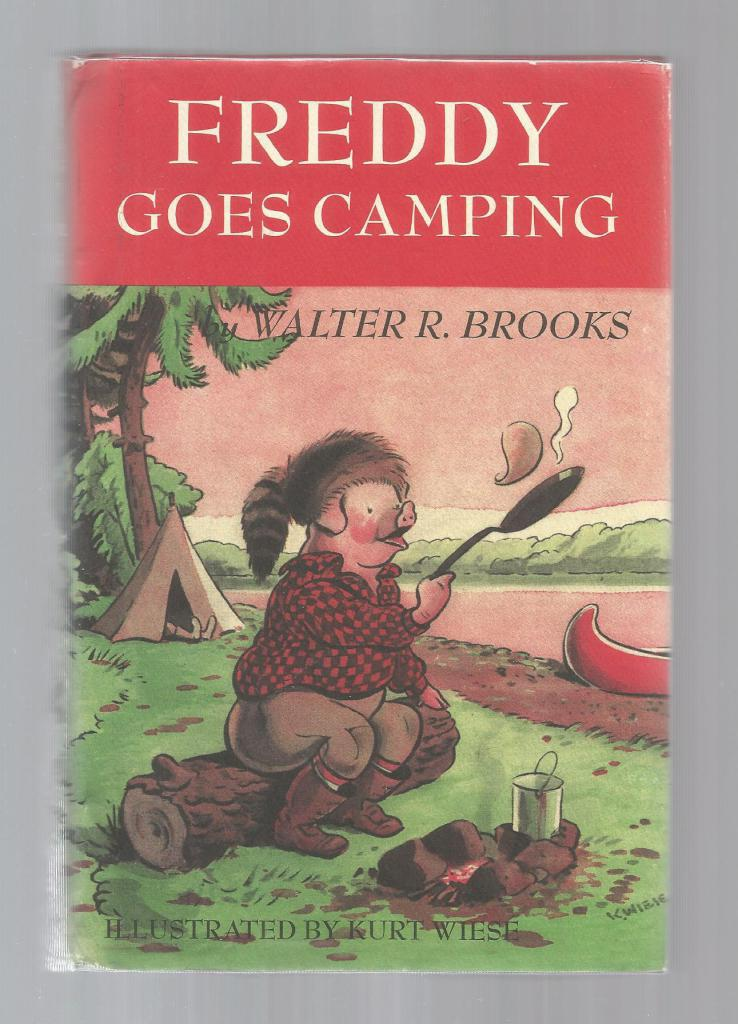 Freddy Goes Camping (Freddy the Pig), Walter R. Brooks; Wiese, Kurt [Illustrator]