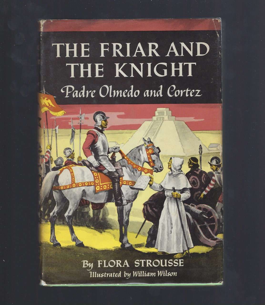 The Friar and the Knight Padre Olmedo and Cortez (American Background Books) (Catholic), Flora Strousse; Illustrator-William Wilson