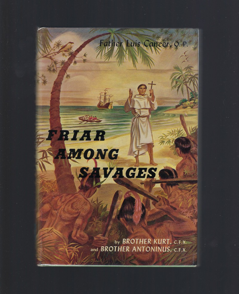 Friar Among Savages: Father Luis Ca�?ncer (Banner Books) 1958 HB/DJ, Brother Antoninus; Brother Kurt