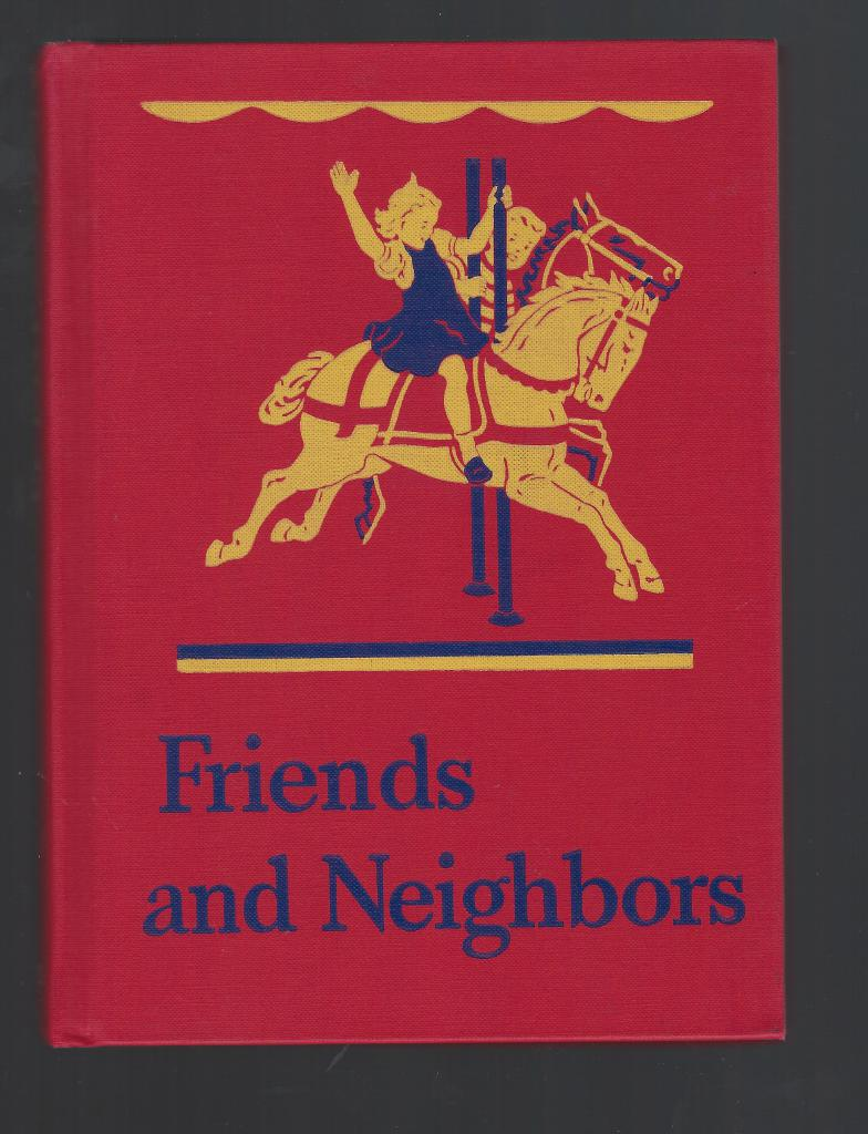 Friends and Neighbors Dick and Jane 1946 Very Nice!, William S. Gray and May Hill Arbuthnot
