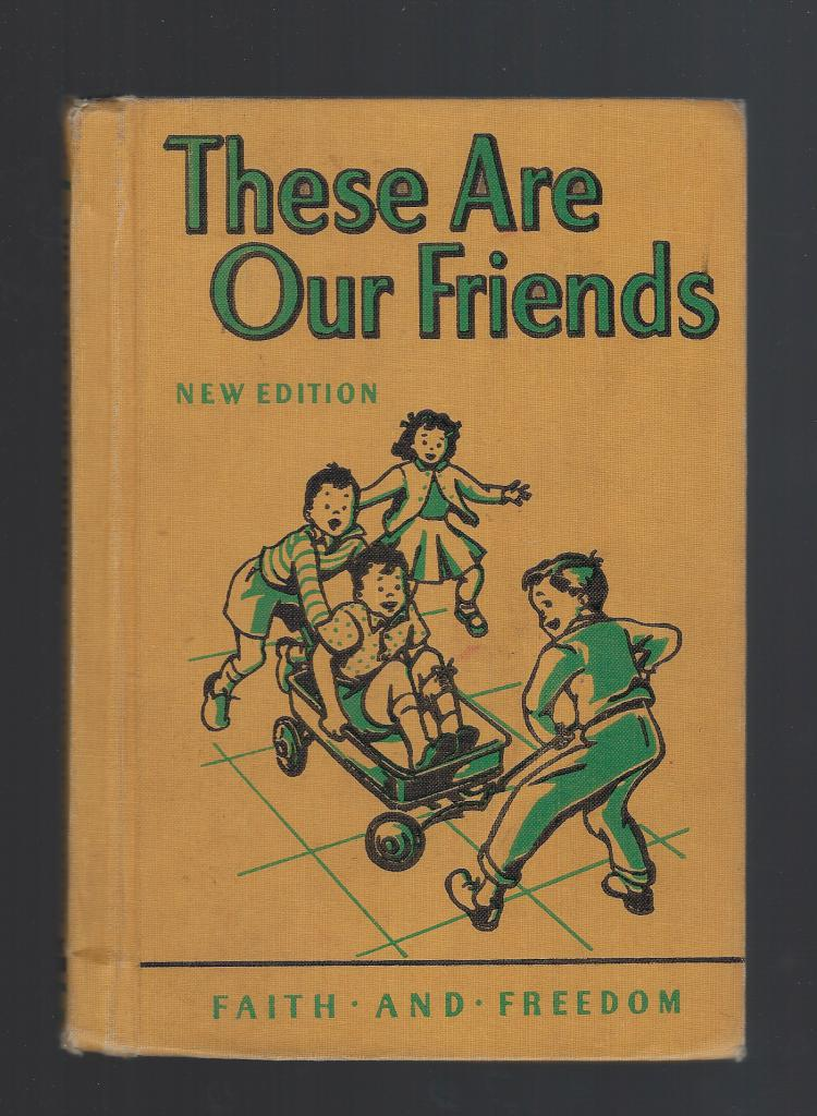 These Are Our Friends Faith and Freedom Reader 1951, Sister Mary Marguerite
