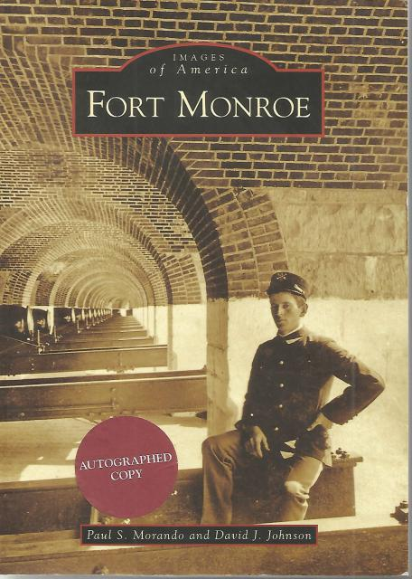 Fort Monroe Signed By Author (Images of America: Virginia), David J. Johnson and Paul S. Morando
