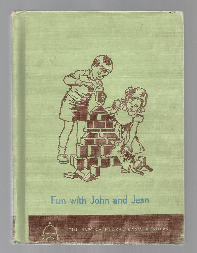 Fun with John and Jean 1952 (New Cathedral Basic Readers), John A. O'Brien Campbell, Eleanor; Ward, Keith [Illustrator]