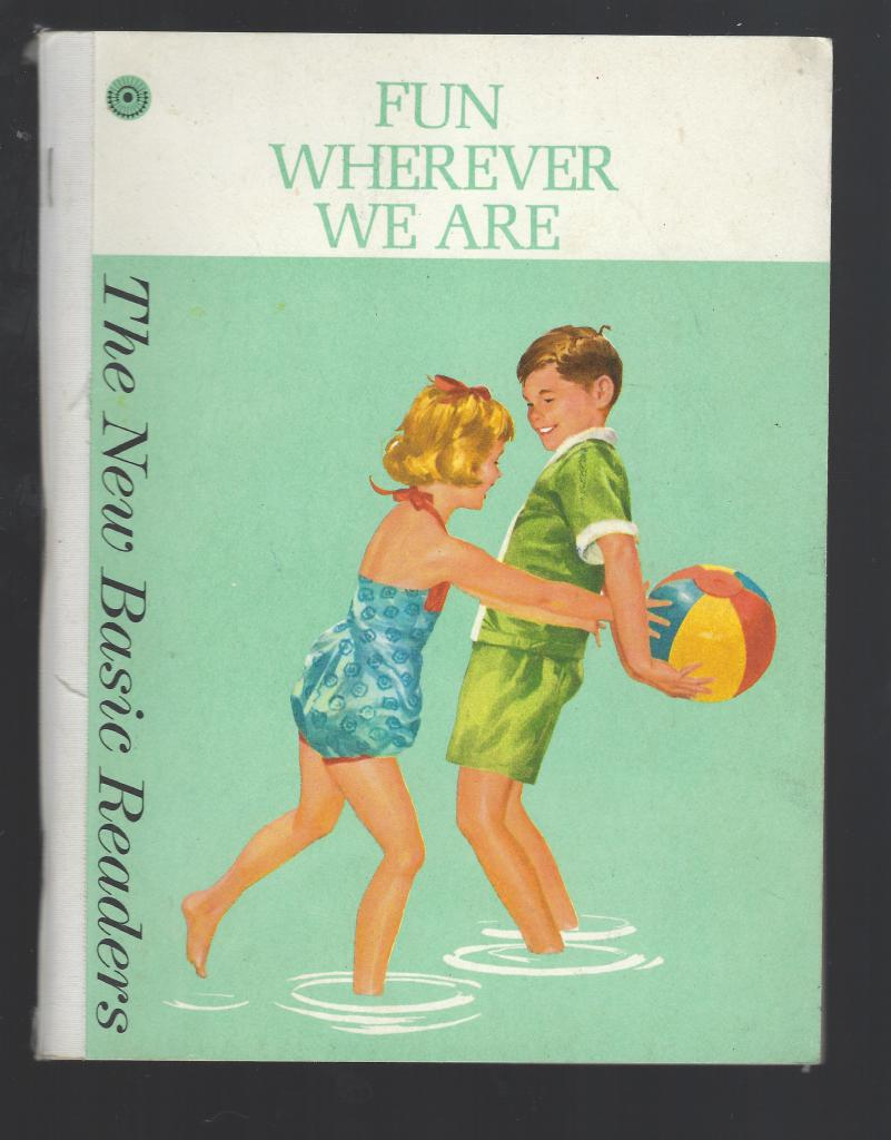 Fun Wherever We Are Dick & Jane Pre-Primer (The New Basic Readers), Helen M. Robinson; Marion Monroe; A. Sterl Artley; W. Cabell Greet [Contributor]; Bob Childress [Illustrator];
