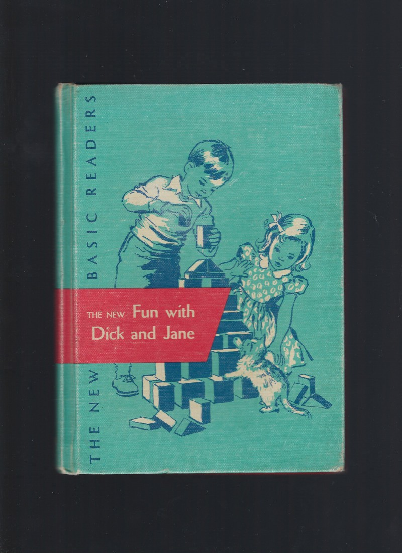 The New Fun with Dick and Jane 1951 First Edition!, Gray, William S. ; A. Sterl Artley, & Mary Hill Arbethnot