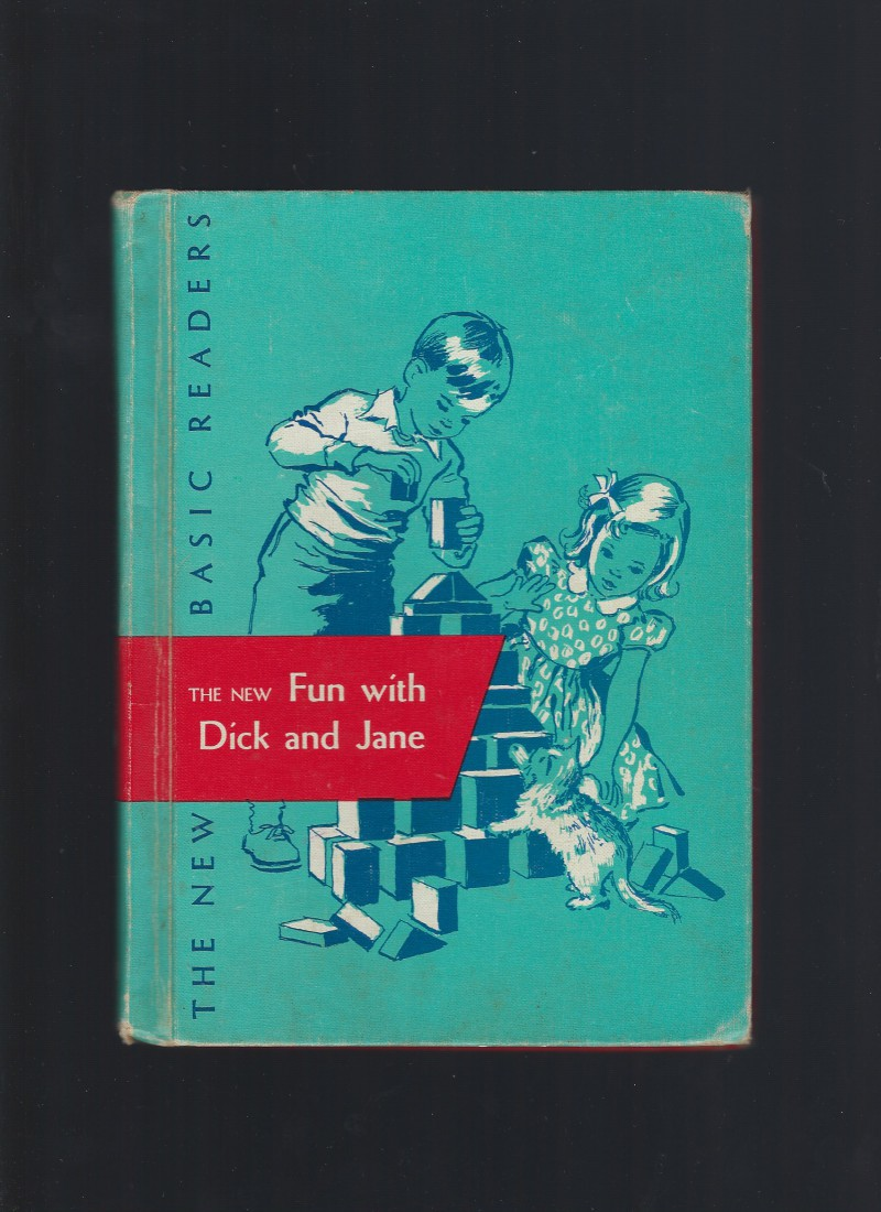The New Fun With Dick and Jane (1956) New Basic Readers, William S. Gray, Marion Monroe, A. Sterl Artley, May Hill Arbuthnot