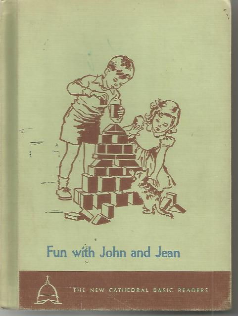 Fun With John and Jean 1952 Cathedral Reader Dick and Jane Series, Father John O' Brien