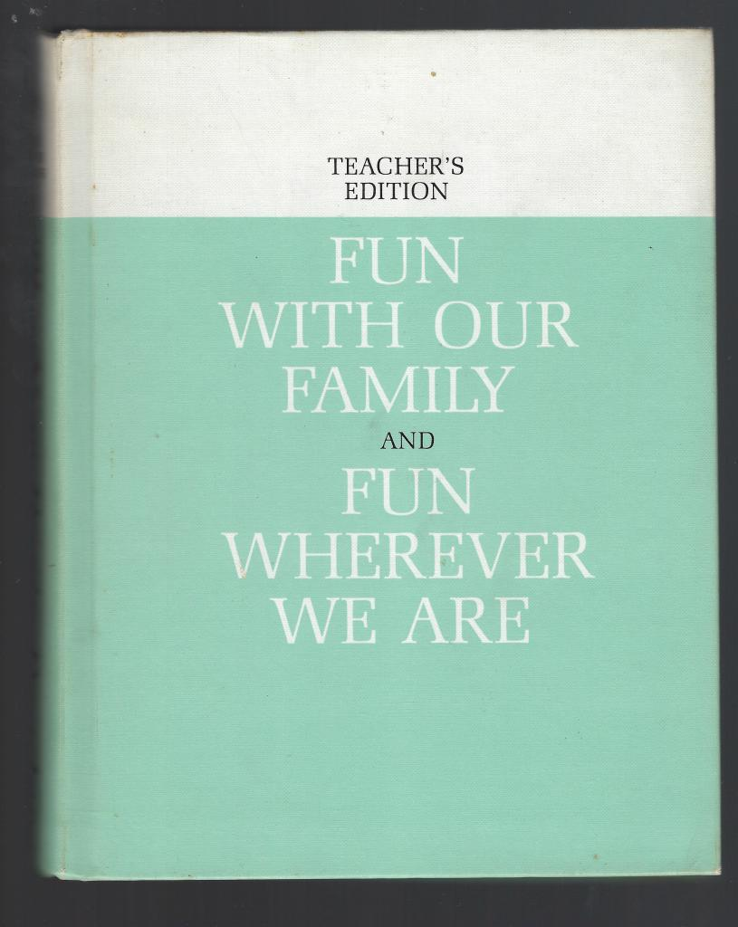 Fun with Our Family and Fun Wherever We Are. Teacher's Edition 1962, Helen M. Robinson, Marion Monroe, A. Steryl Artley