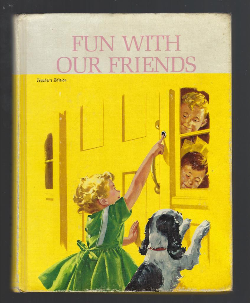 Fun With Our Friends Teacher's Edition 1962 Dick & Jane Series, Robinson, Helen M, Marion Monroe & A. Sterl Artley