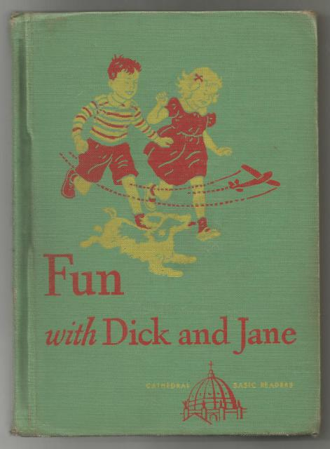 Fun with Dick and Jane Cathedral Reader 1947 2d Printing!, The Reverend John A. O'Brien; William S. Gray; May Hill Arbuthnot; Eleanor Campbell [Illustrator]; Keith Ward [Illustrator]; Miriam Story Hurford [Illustrator];