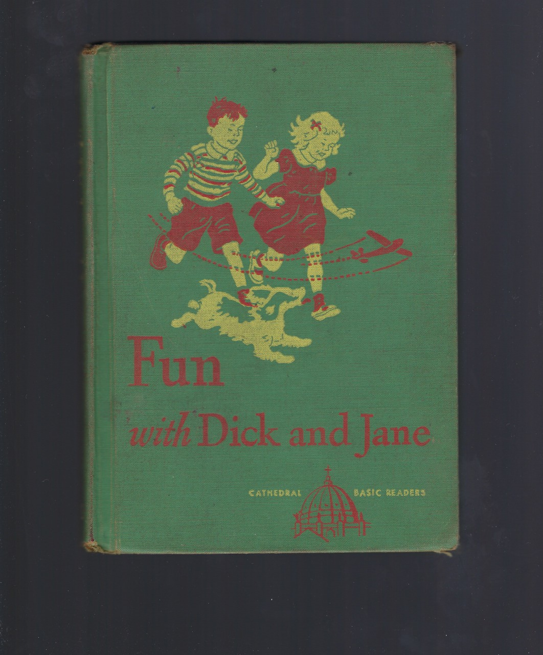 Fun with Dick and Jane 1947 (Cathedral Reader), The Reverend John A. O'Brien; William S. Gray; May Hill Arbuthnot; Eleanor Campbell [Illustrator]; Keith Ward [Illustrator]; Miriam Story Hurford [Illustrator];