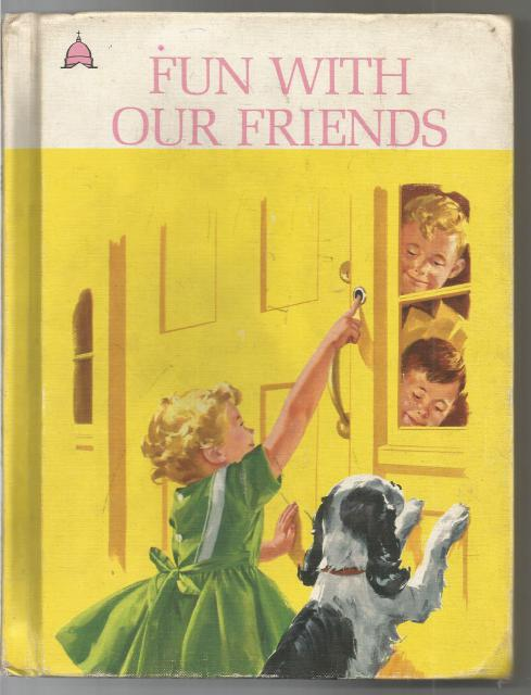 Fun with Our Friends Cathedral Reader Primer 1963, McDowell, Helen M. Robison, Marion Monroe, A. Steryl Artley. John B