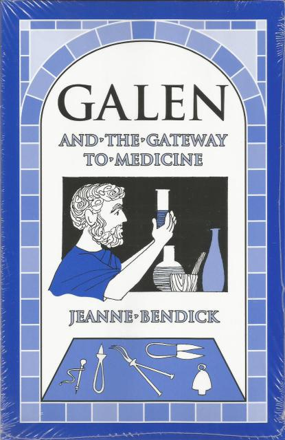 Galen and the Gateway to Medicine Jeanne Bendick, Jeanne Bendick
