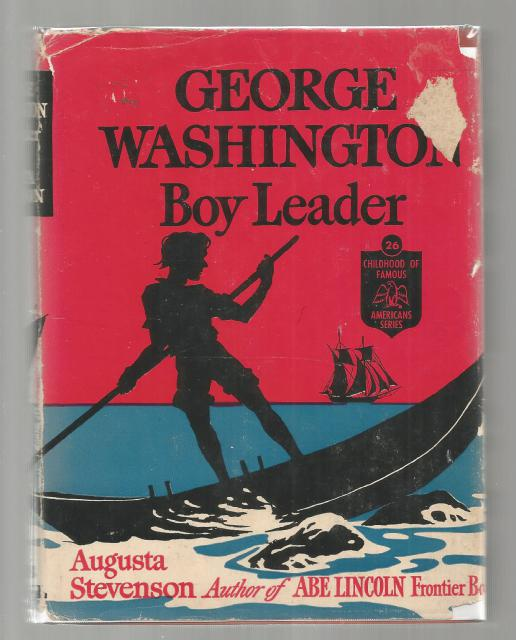 George Washington Boy Leader (Childhood of Famous Americans Series) 1953 HB/DJ, Augusta Stevenson