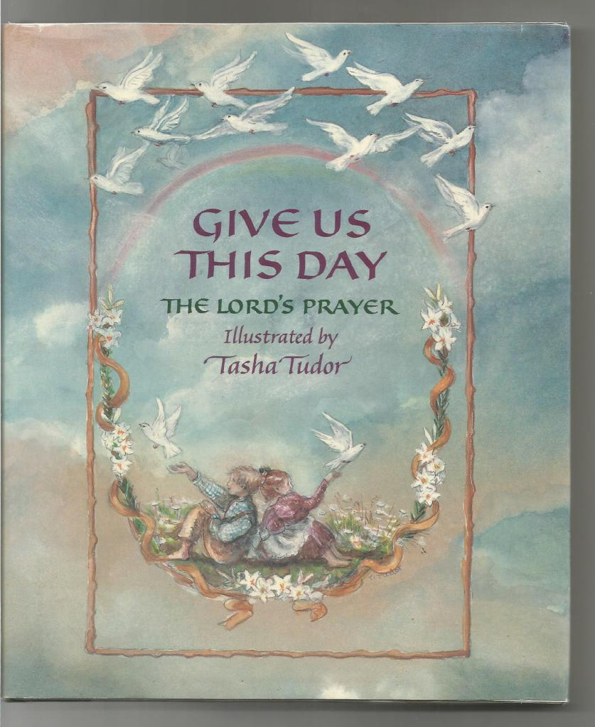 Give Us This Day Signed By Tasha Tudor HB/DJ, Tasha Tudor