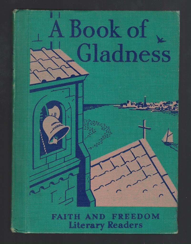 A Book of Gladness Faith and Freedom Literary Readers 1953, Sister M. Eileen; Katherine Rankin