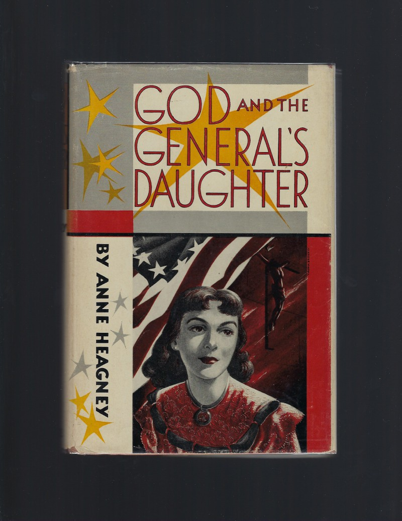 God and the General's Daughter Catholic Youth HB/DJ 1953, Anne Heagney