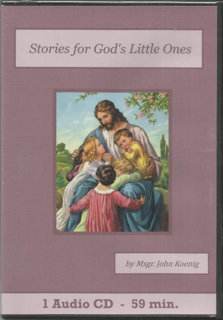 Stories for God's Little Ones Catholic Children's Audiobook CD Set, Father John Koenig