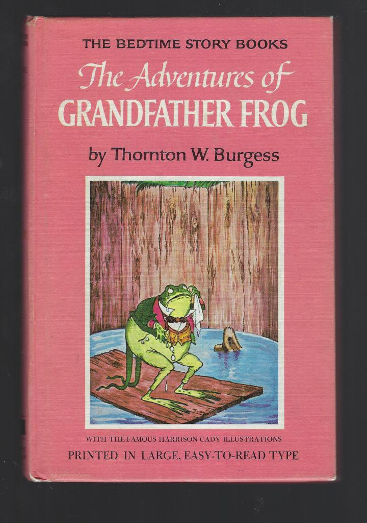 Adventures of Grandfather Frog #4 Thornton Burgess Bedtime Story Books, Thornton Burgess