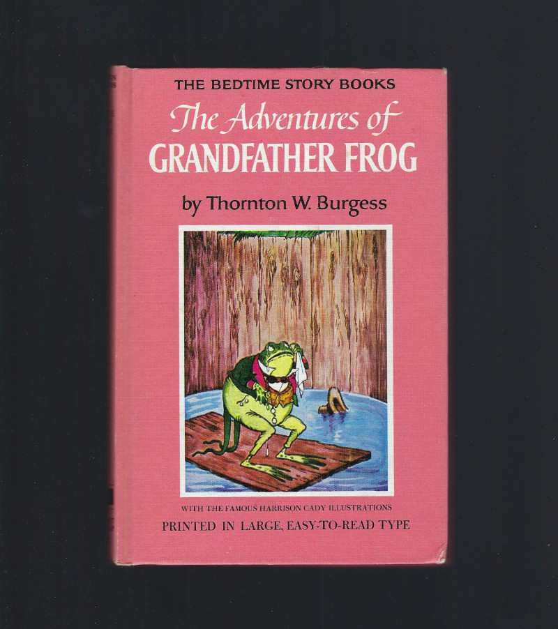 Adventures of Grandfather Frog #4 Bedtime Story Books Burgess, Thornton Burgess