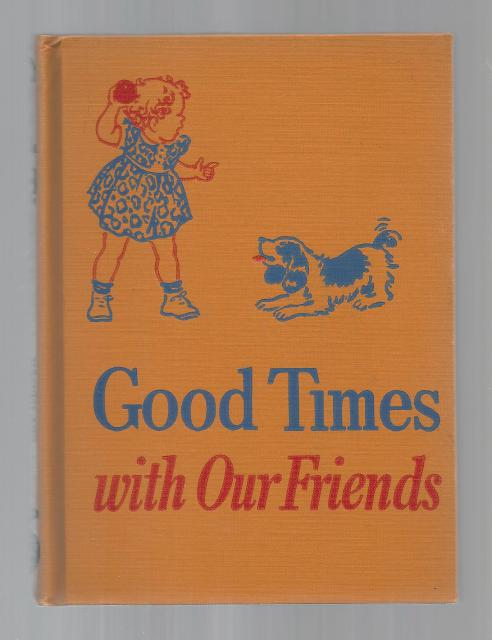 Image for Good Times With Our Friends Dick & Jane 1941 Like New! (Curriculum Foundation Series)