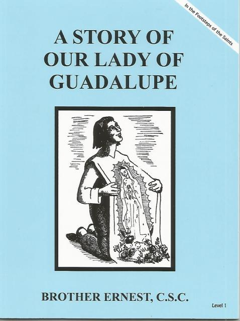 Image for A Story of Our Lady of Guadalupe Dujarie Brother Ernest, C.S.C. (In the Footsteps of the Saints)