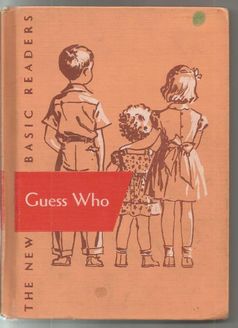 Guess Who Dick & Jane Reader Canadian Edition 1950's, William S. Gray; A. Sterl Artley; May Hill Arbuthnot; Corinne Boyd Dillon [Illustrator]