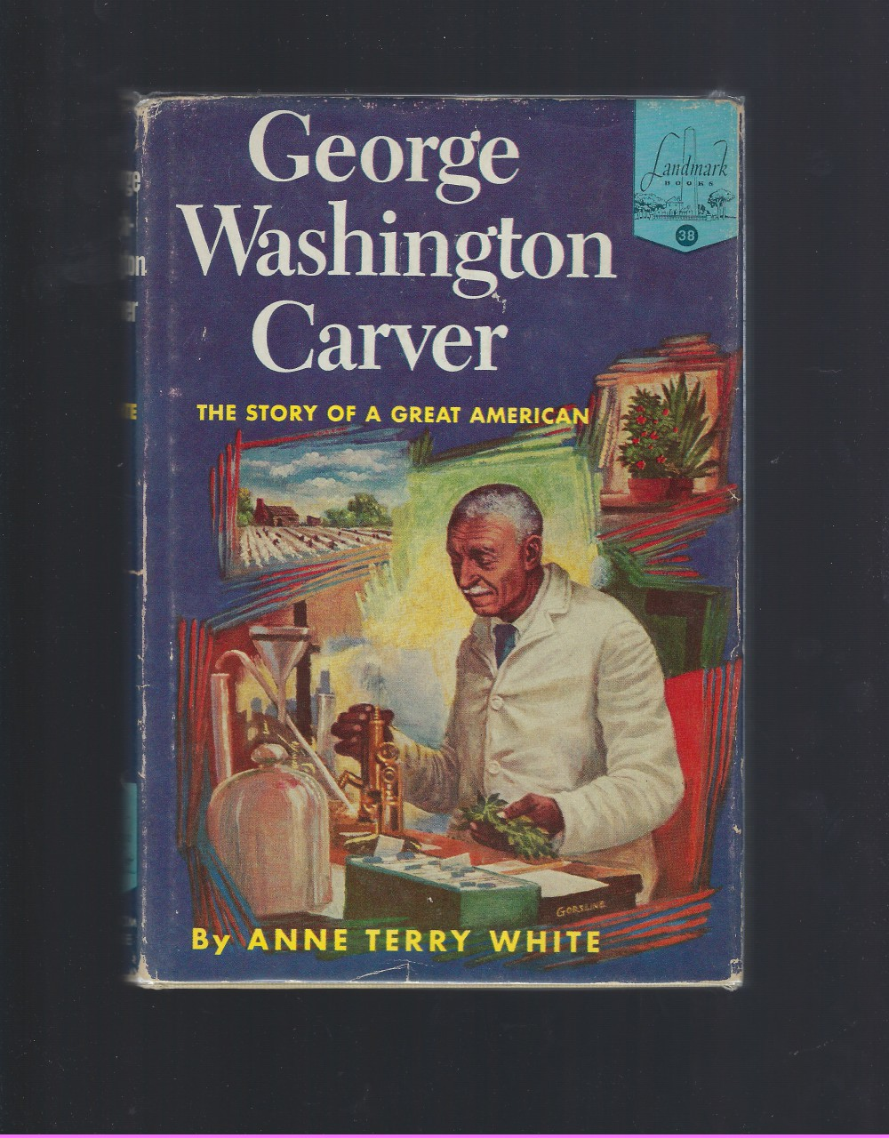 George Washington Carver Landmark #38 HB/DJ The Story of a Great American, Anne Terry White; Illustrator: Douglas Gorsline