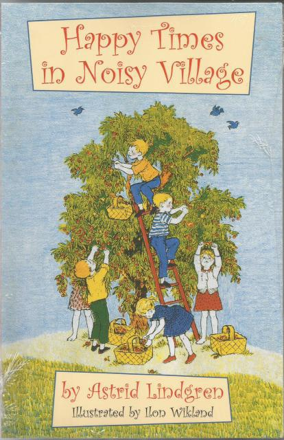 Image for Happy Times In Noisy Village Astrid Lindgren