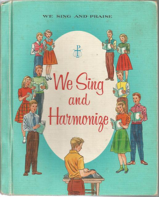 We Sing and Harmonize (We Sing and Praise Catholic Song Book) Book 6, Sister Cecilia, Sister John Joseph & Sister Rose Margaret