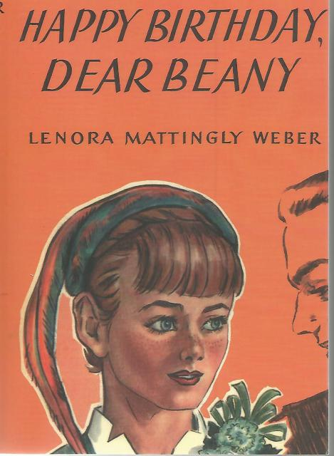 Happy Birthday, Dear Beany Lenora Mattingly Weber (Beany Malone), Lenora Mattingly Weber