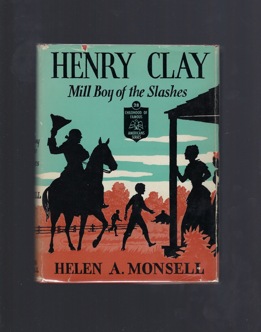 Henry Clay Mill Boy of the Slashes #28 Childhood of Famous Americans HB/DJ, Helen A. Monsell