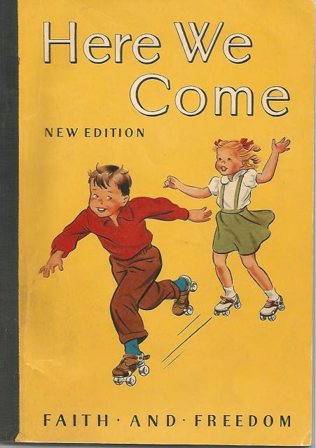 Here We Come (New Edition) Faith and Freedom Series Pre-Primer 1951, Sister M. Marguerite, S.N.D.,