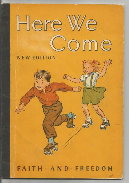 Here We Come Canadian Edition (New Edition) Faith and Freedom Series Pre-Primer 1951, Sister M. Marguerite, S.N.D.,