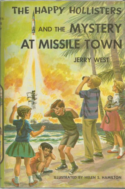 The Happy Hollisters and the Mystery at Missile Town #19 HB/DJ, Jerry West; Illustrator-Helen S. Hamilton