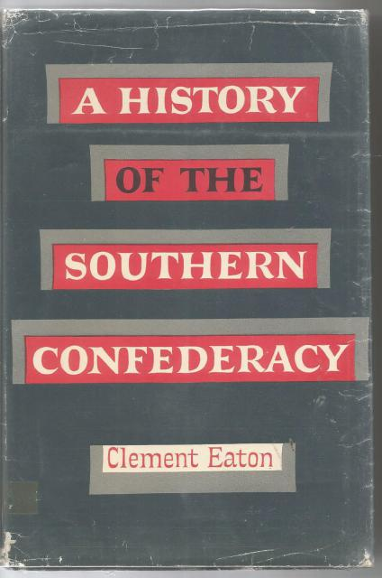 A History Of The Southern Confederacy, Clement Eaton