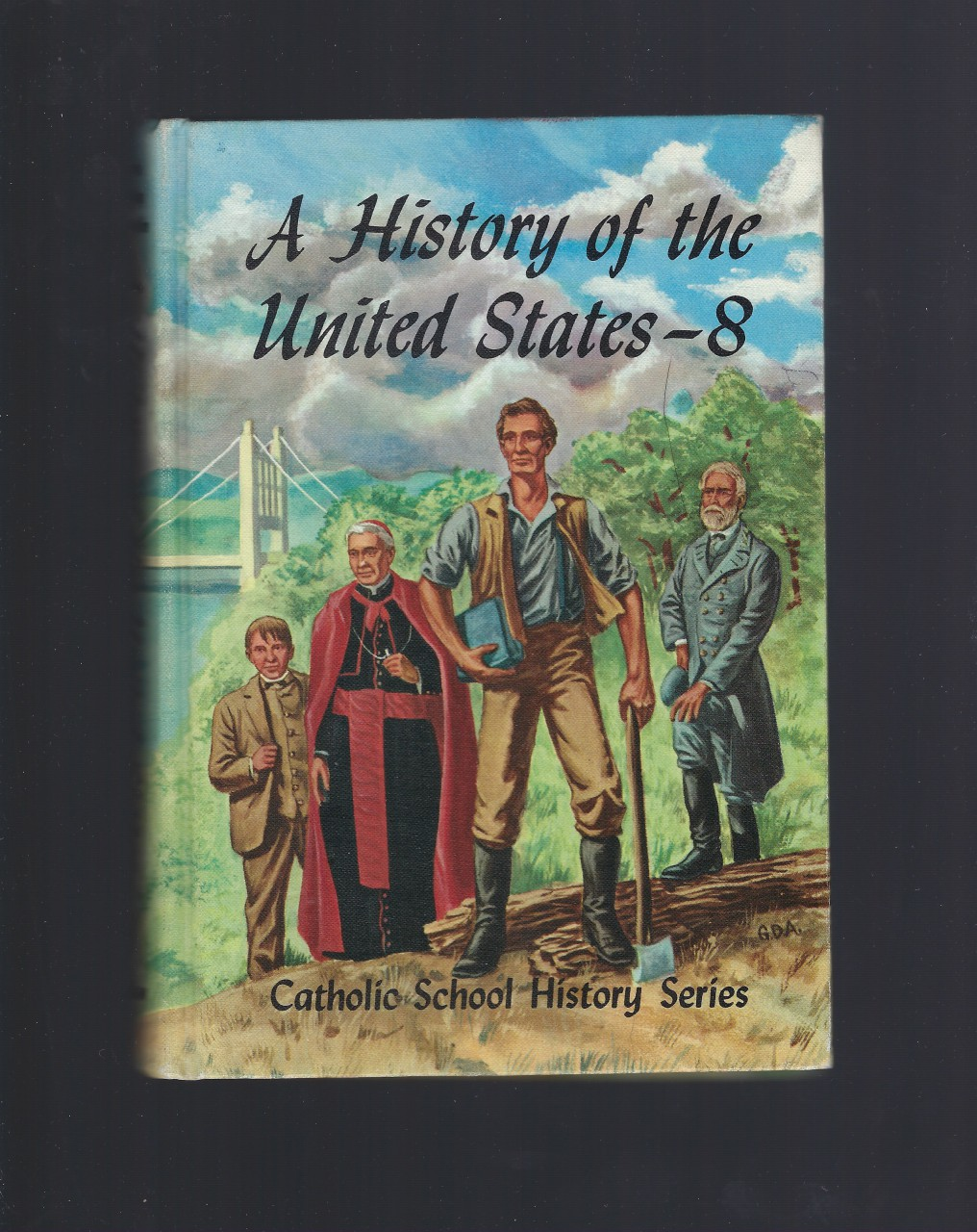 A History Of The United States- 8 Catholic School History Series 1959, Right Rev. Msgr. Edmund J Goebel