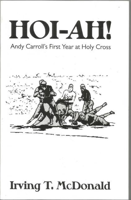HOI-AH! Andy Carroll's First Year at Holy Cross, Irving T. McDonald